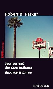 Spenser und der Cree-Indianer - Parker, Robert B. - Pendragon