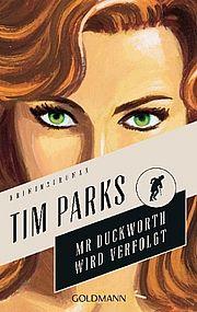 Autor: Parks, Tim, Titel: Mr. Duckworth wird verfolgt