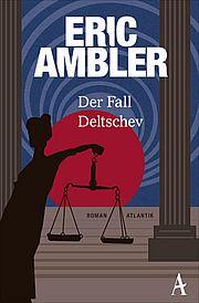 Autor: Ambler, Eric, Titel: Der Fall Deltschev