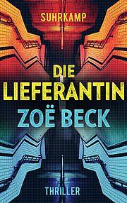Die Lieferantin - Beck, Zoë - Suhrkamp
