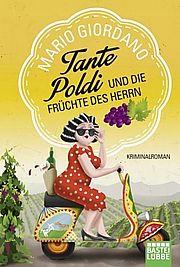Tante Poldi und die Früchte des Herrn - Giordano, Mario - Bastei Lübbe