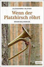 Autor: Bleyer, Alexandra, Titel: Wenn der Platzhirsch röhrt