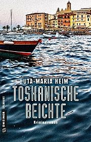 Autor: Heim, Uta-Maria, Titel: Toskanische Beichte