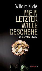 Autor: Kuehs, Wilhelm, Titel: Mein letzter Wille geschehe