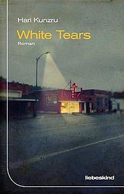 White Tears - Kunzru, Hari - Liebeskind