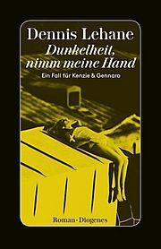 Autor: Lehane, Dennis, Titel: Dunkelheit, nimm meine Hand