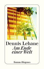 Am Ende einer Welt - Lehane, Dennis - Diogenes