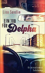 Ein Job für Delpha - Sandlin, Lisa - Suhrkamp