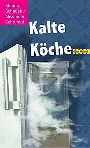 Autor: Schadek, Marion / Schrumpf, Alexander, Titel: Kalte Köche