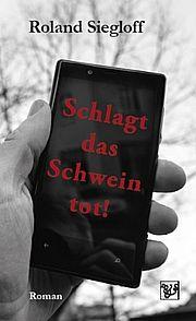 Autor: Siegloff, Roland, Titel: Schlagt das Schwein tot!
