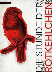 Autor: Walton, Jo, Titel: Die Stunde der Rotkehlchen