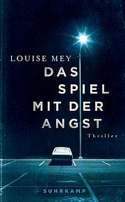 Das Spiel mit der Angst - Mey, Louise - Suhrkamp