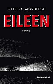 Eileen - Moshfegh, Ottessa - Liebeskind