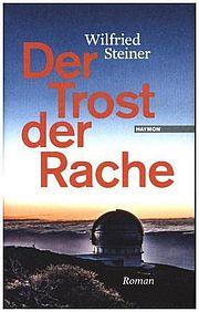 Autor: Steiner, Wilfried, Titel: Der Trost der Rache