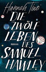 Autor: Tinti, Hannah, Titel: Die zwölf Leben des Samuel Hawley