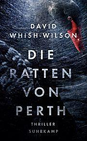 Die Ratten von Perth - Whish-Wilson, David - Suhrkamp