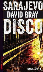 Sarajevo Disco - Gray, David - Pendragon