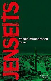 Jenseits - Musharbash, Yassin - Kiepenheuer & Witsch