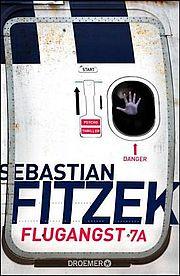Flugangst 7A . - Fitzek, Sebastian - Droemer Knaur