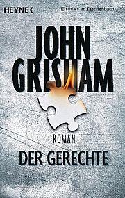 Autor: Grisham, John, Titel: Der Gerechte