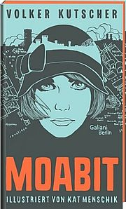 Moabit - Kutscher, Volker / Menschik, Kat - Galiani