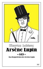 Arsène Lupin - 813 - Leblanc, Maurice - Belle Époque