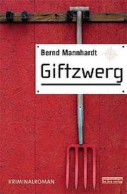 Autor: Mannhardt, Bernd, Titel: Giftzwerg