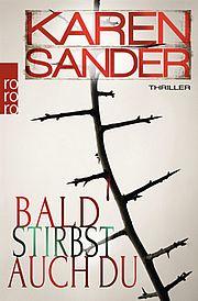 Autor: Sander, Karen, Titel: Bald stirbst auch du