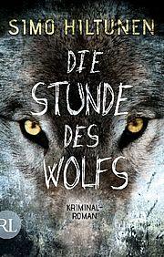 Die Stunde des Wolfs - Hiltunen, Simo - Rütten & Loening
