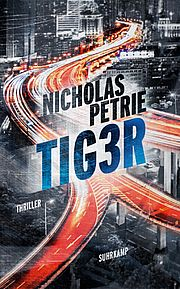 TIG3R - Petrie, Nicholas - Suhrkamp