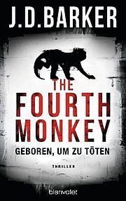Autor: Barker, J. D., Titel: The Fourth Monkey - Geboren, um zu töten