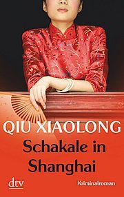 Autor: Qiu, Xiaolong, Titel: Schakale in Shanghai