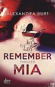 Autor: Burt, Alexandra, Titel: Remember Mia
