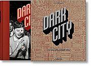 Dark City. The Real Los Angeles Noir - Heimann, Jim (Hrsg.) - Taschen