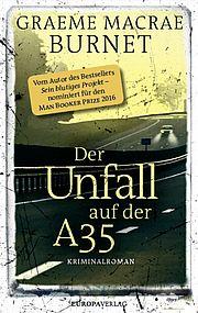 Der Unfall auf der A35 - Burnet, Graeme Macrae - Europa Verlag München