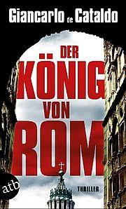 Autor: DeCataldo, Giancarlo, Titel: Der König von Rom