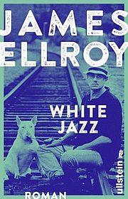 White Jazz - Ellroy, James - Ullstein