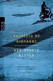 Autor: Giovanni, Maurizio de, Titel: Der dunkle Ritter
