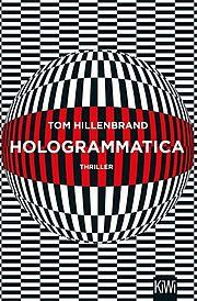 Hologrammatica - Hillenbrand, Tom - KiWi