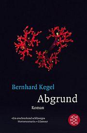 Autor: Kegel, Bernhard, Titel: Abgrund
