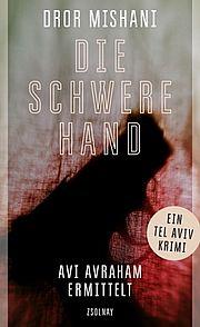 Autor: Mishani, Dror, Titel: Die schwere Hand