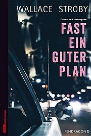 Fast ein guter Plan - Stroby, Wallace - Pendragon