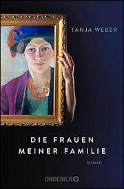 Autor: Weber, Tanja, Titel: Die Frauen meiner Familie