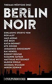 Autor: Wörtche, Thomas (Hg.), Titel: Berlin Noir