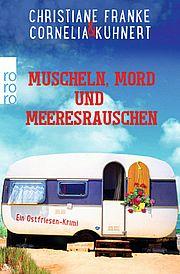 Autor: Franke, Christiane / Kuhnert, Cornelia, Titel: Muscheln, Mord und Meeresrauschen