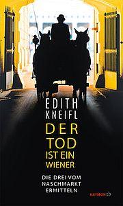 Autor: Kneifl, Edith, Titel: Der Tod ist ein Wiener