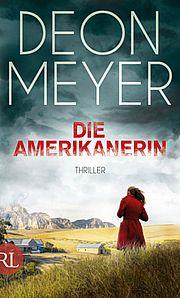 Die Amerikanerin - Meyer, Deon - Rütten & Loening