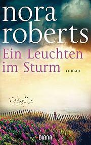 Autor: Roberts, Nora, Titel: Ein Leuchten im Sturm