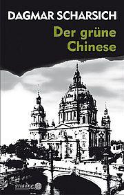 Der grüne Chinese - <a href='krimi_autoren/autor/69-Dagmar_Scharsich'>Scharsich, Dagmar</a> - Argument