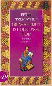 Autor: Tremayne, Peter, Titel: Die Wahrheit ist der Lüge Tod